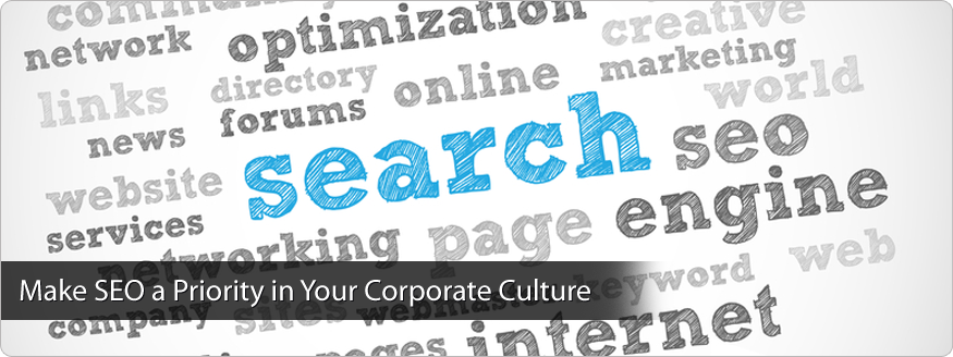 Make SEO a Priority in Your Corporate Culture